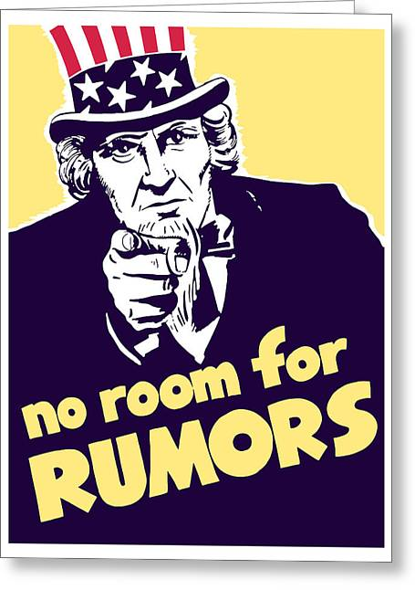 Ww11 Greeting Cards - No Room For Rumors Uncle Sam Greeting Card by War Is Hell Store
