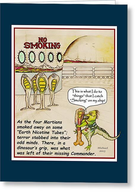 Stop Greeting Cards - No Smoking Dinosaur Kills Martian Greeting Card by Michael Shone SR