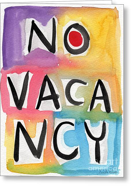Kitchen Licensing Mixed Media Greeting Cards - No Vacancy Greeting Card by Linda Woods
