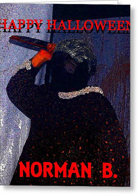 Norman Bates Greeting Cards - Norman B Halloween card Greeting Card by David Lee Thompson