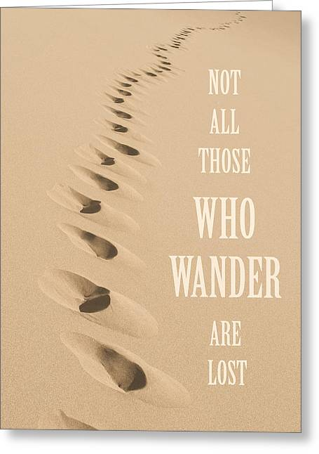 Best Sellers -  - Renewing Greeting Cards - Not All Those Who Wander Are Lost Greeting Card by Aaron Spong