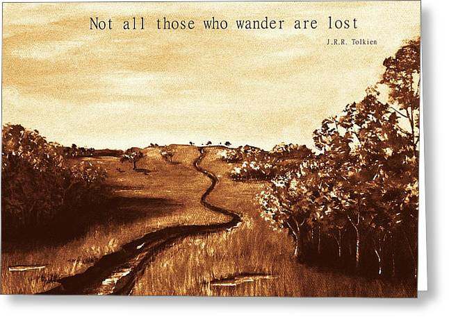 Thinking Digital Greeting Cards - Not all Those who Wander are Lost Greeting Card by Anastasiya Malakhova