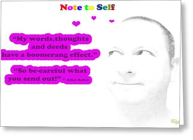 Note To Self Boomerang Effect Greeting Card by Allan Rufus