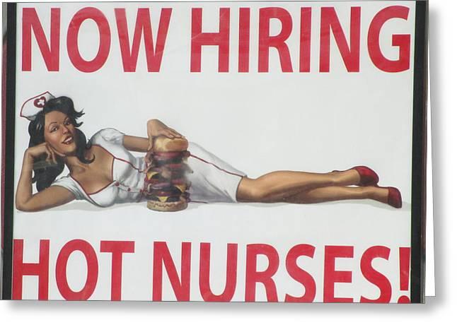 Now Hiring Hot Nurses Greeting Card by Kay Novy