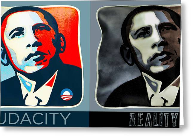 Audacity Greeting Cards - Obama From Audacity to Reality Greeting Card by Nicholas Romano