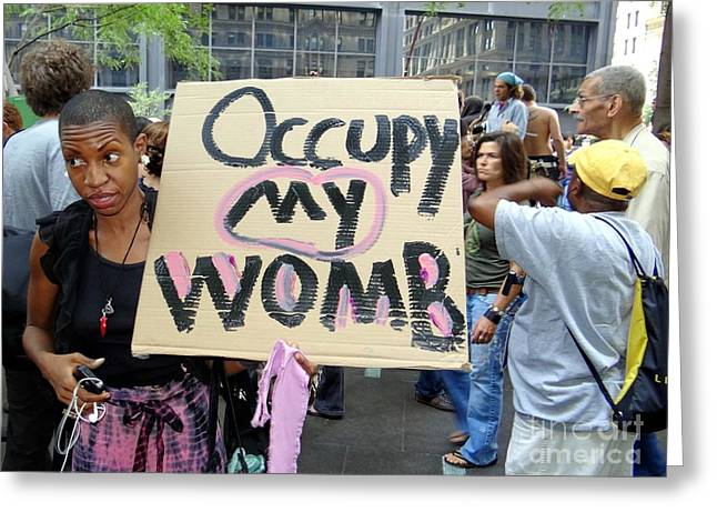 Occupy Greeting Cards - Occupy My Womb Greeting Card by Ed Weidman