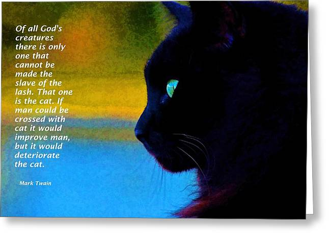 Mark Twain Quote Greeting Cards - Of all Gods Creatures Greeting Card by Pamela Blizzard