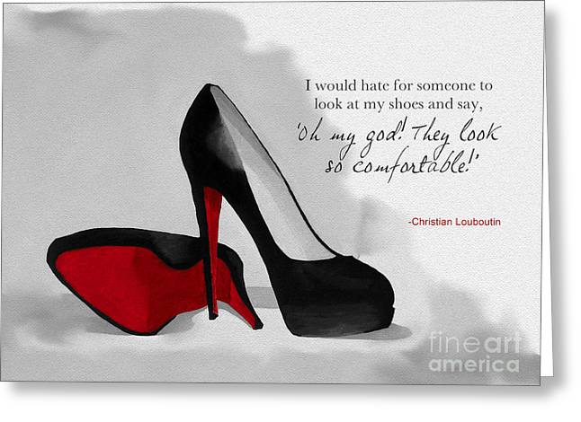 Heels Greeting Cards - Oh my God Louboutin Greeting Card by Rebecca Jenkins