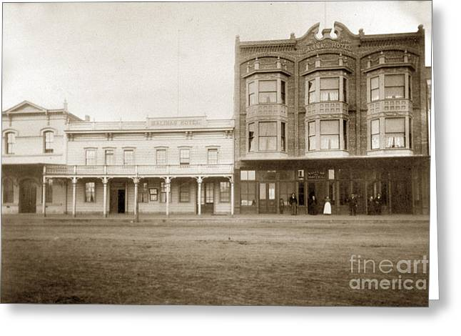 Recently Sold -  - Old Street Greeting Cards - Old and New Salinas Hotel was on West Market Street circa 1885 Greeting Card by California Views Mr Pat Hathaway Archives