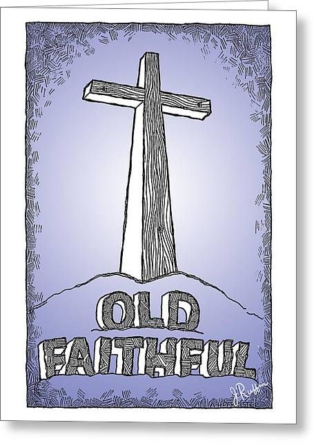 The Wooden Cross Digital Art Greeting Cards - Old Faithful Greeting Card by Jerry Ruffin