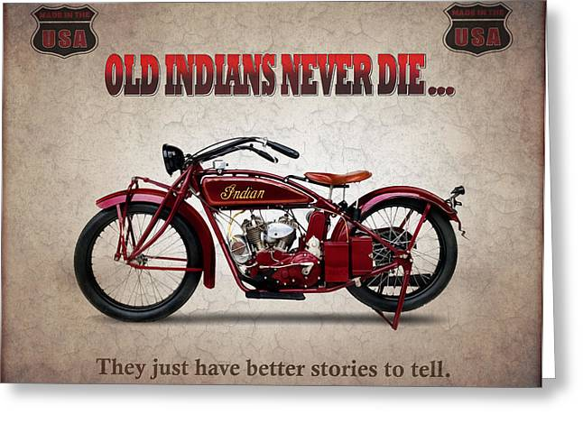 Motorcycles Greeting Cards - Old Indians Never Die Greeting Card by Mark Rogan