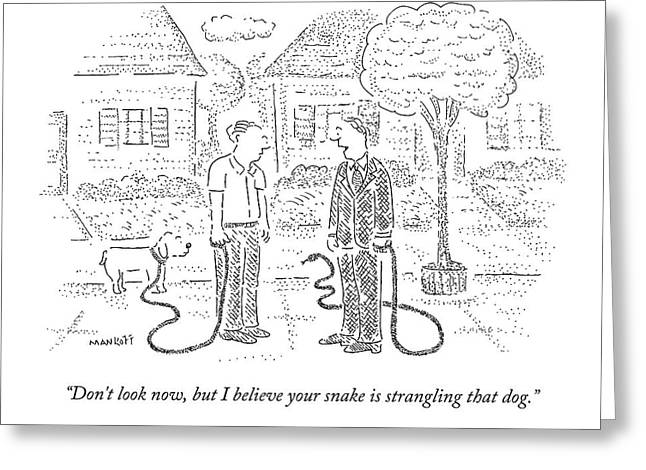 One Man Walks A Dog Greeting Card by Robert Mankoff