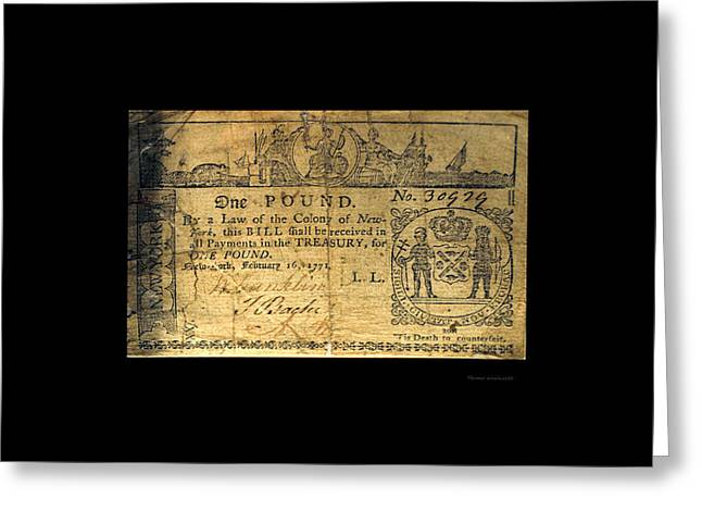 Inflation Greeting Cards - One Pound 1771 New York Colony Bill Greeting Card by Thomas Woolworth