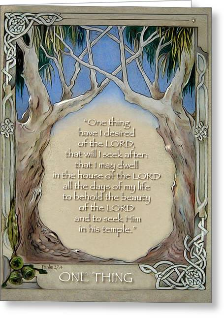 Psalm One Greeting Cards - One Thing Greeting Card by Ron Cantrell