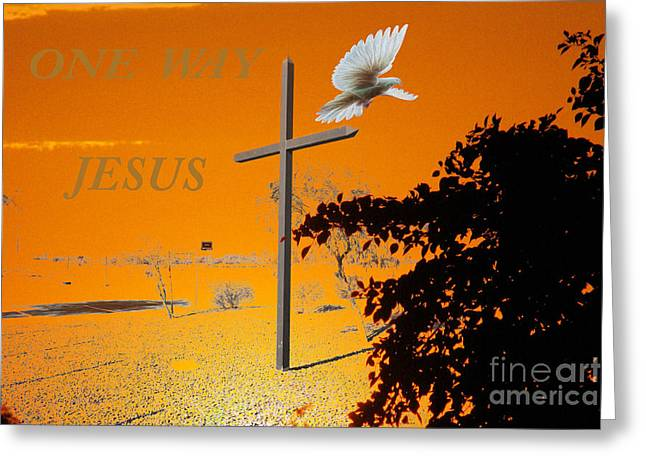 Is The Way Greeting Cards - One Way Jesus Greeting Card by Beverly Guilliams