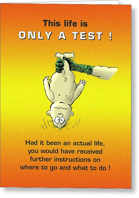 Only A Test Greeting Card by Mike Flynn