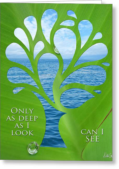 Self Discovery Greeting Cards - Only as Deep as I Look Can I SEE Greeting Card by Nikki Smith