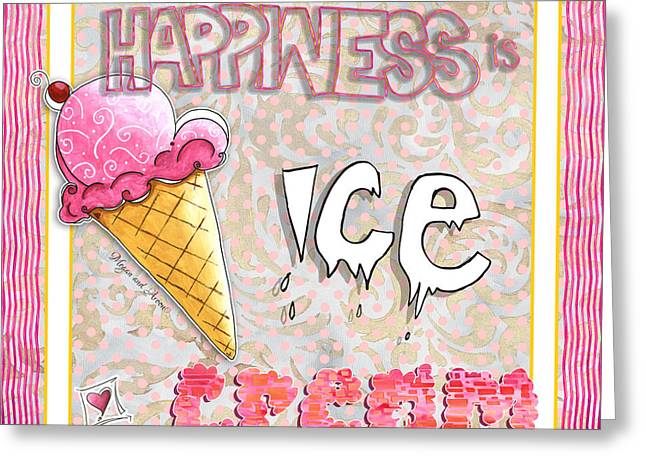 Quotes To Live By Greeting Cards - Original Painting Fun Typography Art Happiness is Ice Cream by Megan and Aroon Duncanson Greeting Card by Megan Duncanson