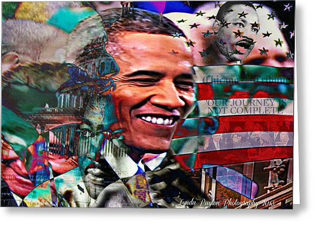 Politics Prints Digital Art Greeting Cards - Our Journey Is Not Complete Greeting Card by Lynda Payton