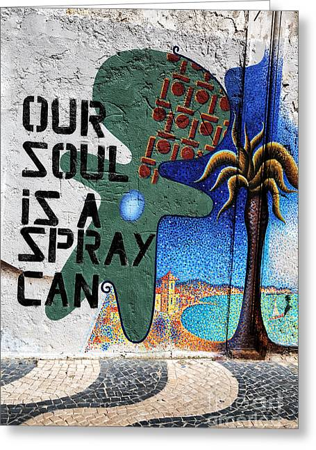Our Soul Is A Spray Can Greeting Card by John Rizzuto