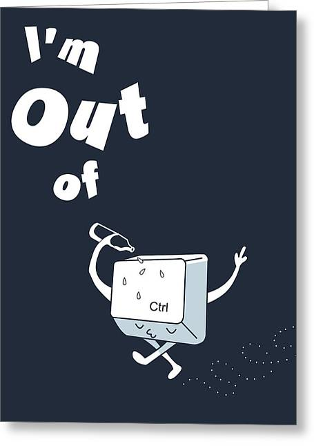 Out Of Ctrl Greeting Card by Neelanjana  Bandyopadhyay