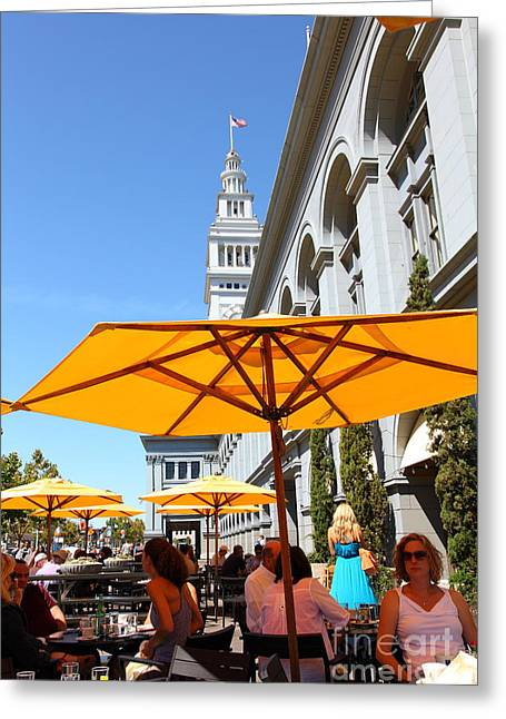 Downtown San Francisco Greeting Cards - Outdoor Dining At the San Francisco Ferry Building 5D25377 Greeting Card by Wingsdomain Art and Photography