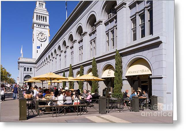 Port Of San Francisco Greeting Cards - Outdoor Dining At the San Francisco Ferry Building DSC1775 Greeting Card by Wingsdomain Art and Photography