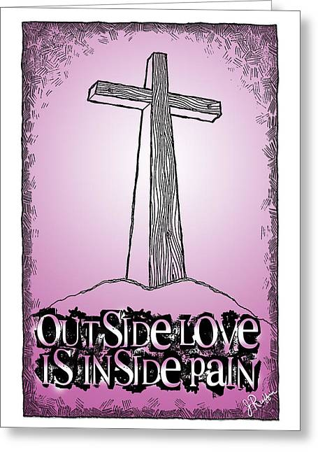 I Do Not Know Greeting Cards - Outside love is Inside Pain Greeting Card by Jerry Ruffin