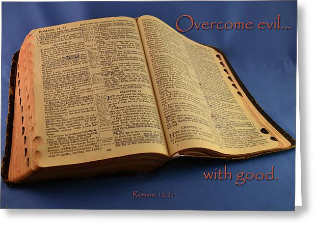 Overcome Evil With Good Greeting Card by Larry Bishop