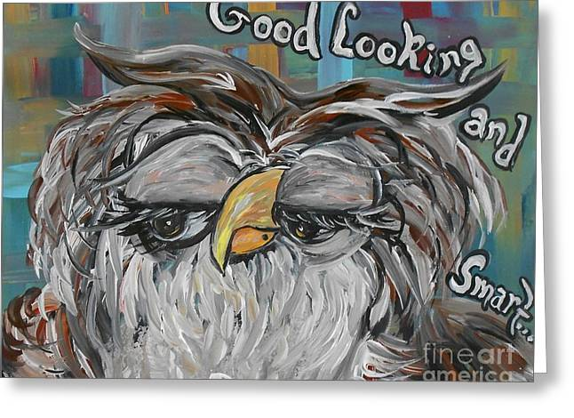 Owl - Goodlooking And Smart Greeting Card by Eloise Schneider