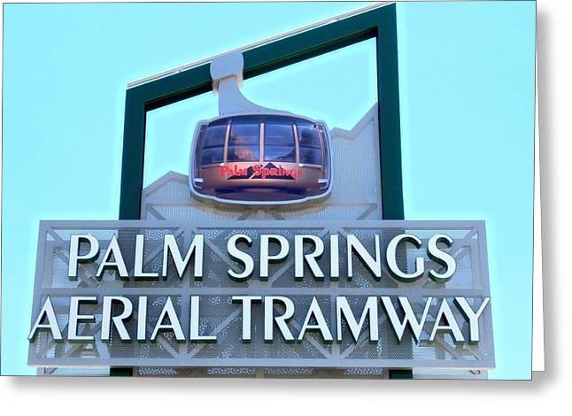Aerial Tramway Greeting Cards - Palm Springs Aerial Tramway Sign Greeting Card by Randall Weidner
