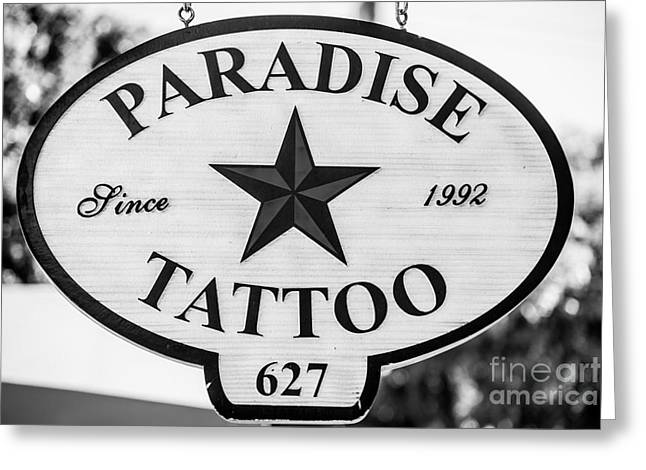 Liberal Greeting Cards - Paradise Tattoo Key West - Black and White Greeting Card by Ian Monk