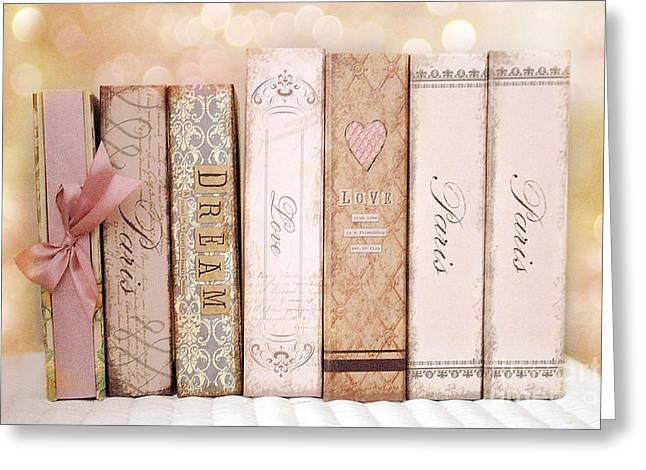 Print On Canvas Photographs Greeting Cards - Paris Dreamy Shabby Chic Romantic Pink Cottage Books Love Dreams Paris Collection Pastel Books Greeting Card by Kathy Fornal