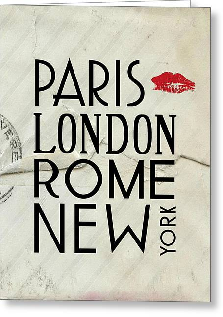 Paris London Rome And New York Greeting Card by Jaime Friedman