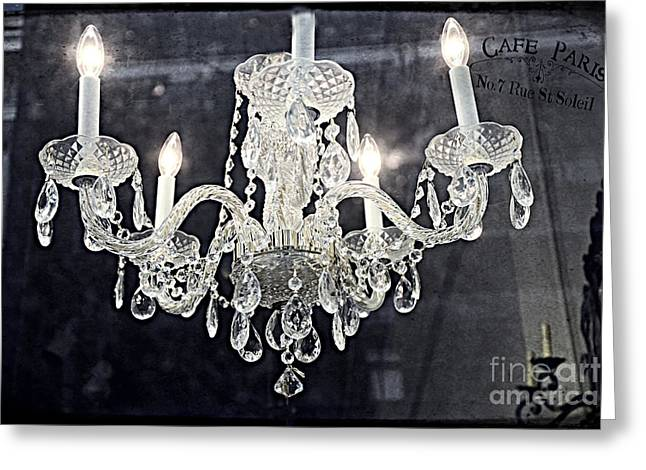 Paris Surreal Silver Crystal Chandelier - Paris Cafe Chandelier Art  Greeting Card by Kathy Fornal