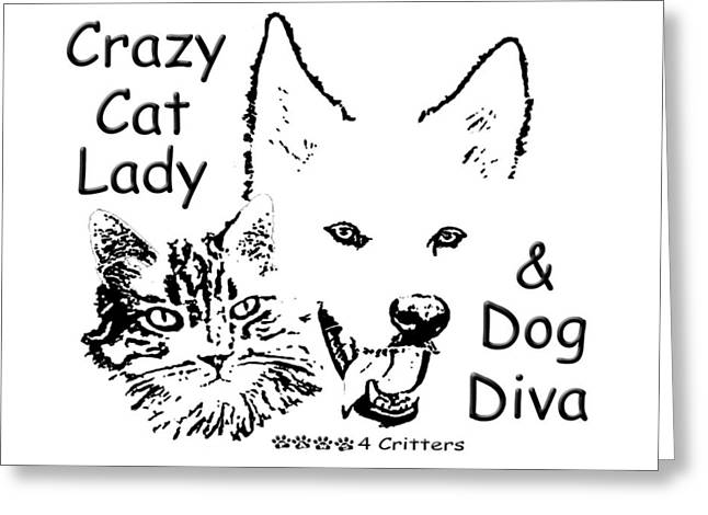 Paws4critters Photography Greeting Cards - Paws4Critters Crazy Cat Lady Dog Diva Greeting Card by Robyn Stacey