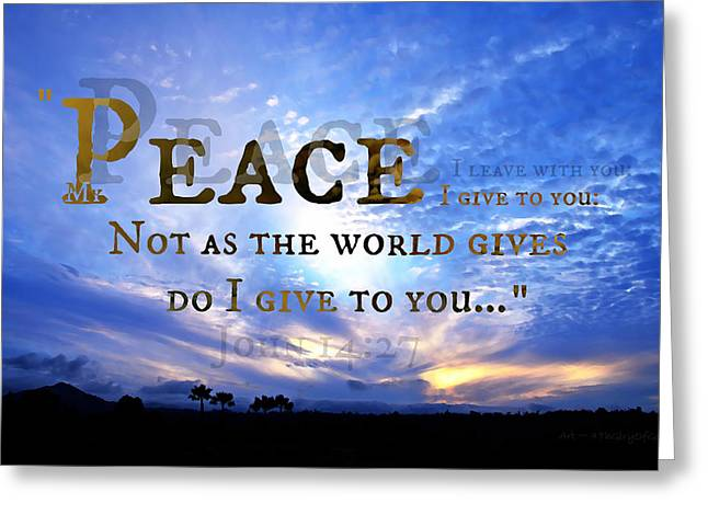 The Hills Greeting Cards - Peace I give to you Greeting Card by Sharon Soberon