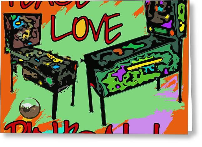 Love Game Greeting Cards - Peace Love Pinball Greeting Card by David G Paul