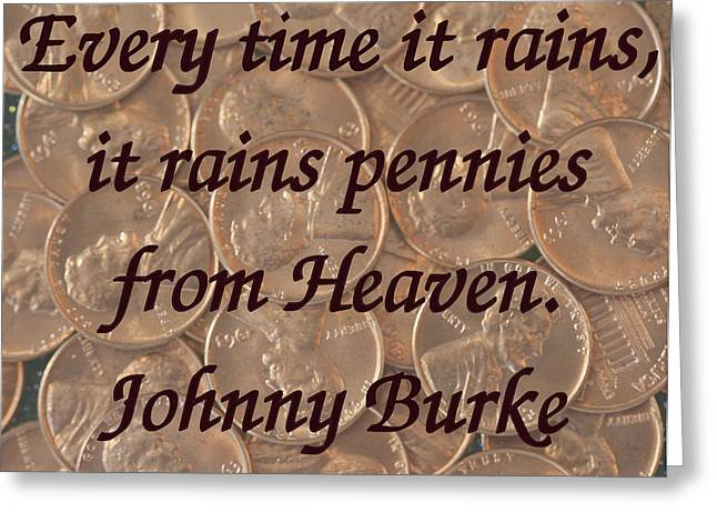Pennies from Heaven Greeting Card by April Wietrecki Green