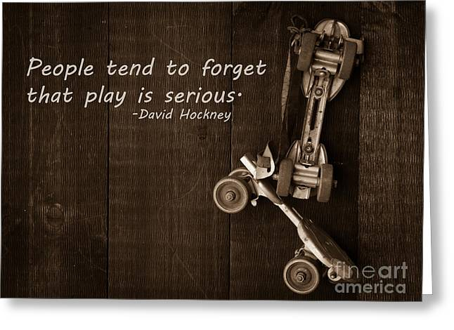 Roller Skates Greeting Cards - People tend to forget that play is serious Greeting Card by Edward Fielding