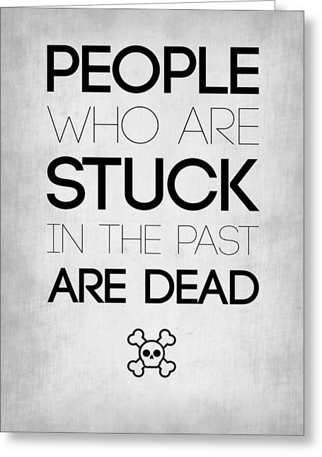 Motivational Poster Greeting Cards - People Who Are Stuck Poster 1 Greeting Card by Naxart Studio