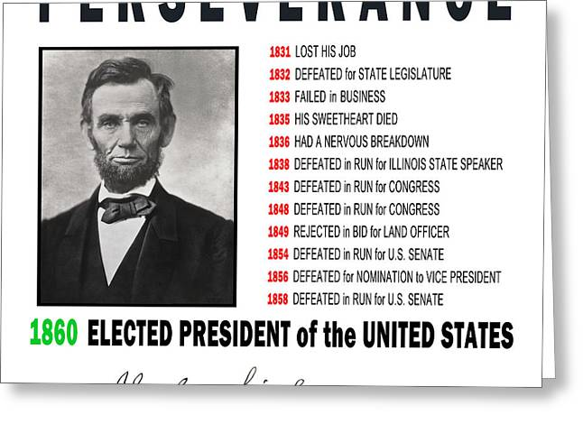 Persistence Greeting Cards - PERSEVERANCE of ABRAHAM LINCOLN Greeting Card by Daniel Hagerman