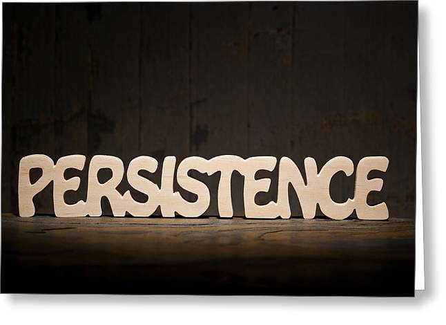 Positive Attitude Greeting Cards - Persistence Greeting Card by Donald  Erickson