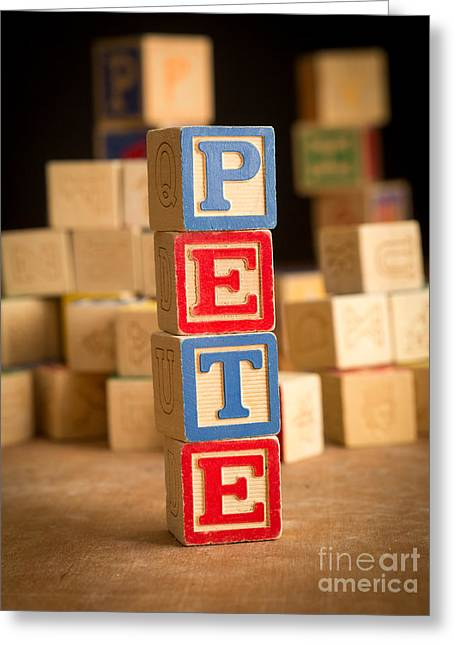Wooden Alphabet Blocks Greeting Cards - PETE - Alphabet Blocks Greeting Card by Edward Fielding