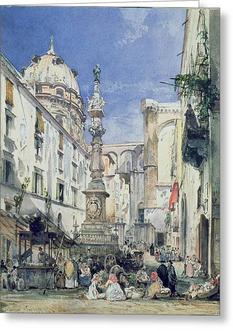 Naples Greeting Cards - Piazzetta Riario Sforza Greeting Card by Giacinto Gigante