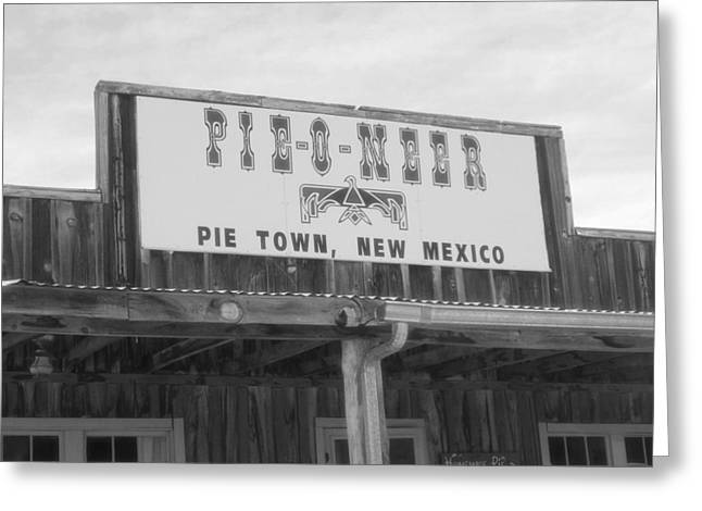Sweet Tooth Greeting Cards - Pieoneer Pie Town New Mexico Greeting Card by Dan Sproul