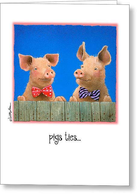 Neckties Greeting Cards - Pigs Ties... Greeting Card by Will Bullas