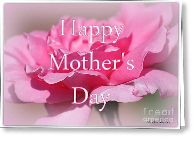 Special Occasion Greeting Cards - Pink Rose Mothers Day Card Greeting Card by Carol Groenen