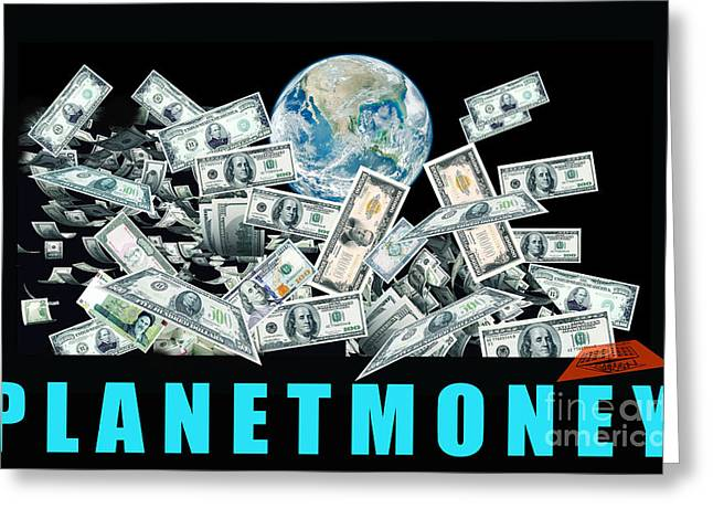 Planet Money Greeting Cards - Planet Money- Poster6 Greeting Card by Dariush Alipanah- Jahroudi