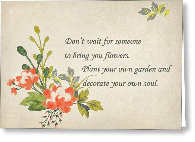 Moral Greeting Cards - Plant Your Own Garden Greeting Card by Terry Fleckney